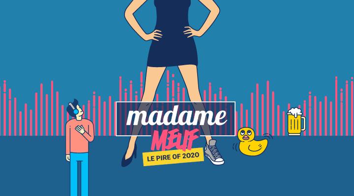 Le pire of 2020 par Madame Meuf !