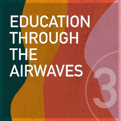 Education Through the Airwaves