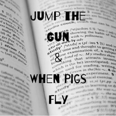 Episode 21: Jump the Gun & When Pigs Fly