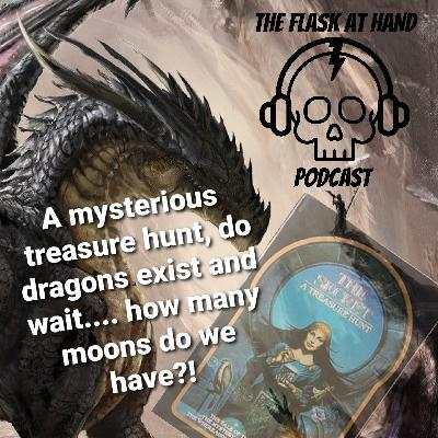 """Ep.12: """"The Secret, A Treasure Hunt"""", did dragons exist?... and how many moons do we have?! Also, Kirkland 7 year old bourbon review."""