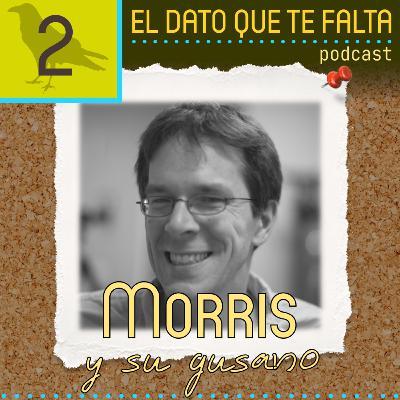 Episodio 2: Morris y su gusano