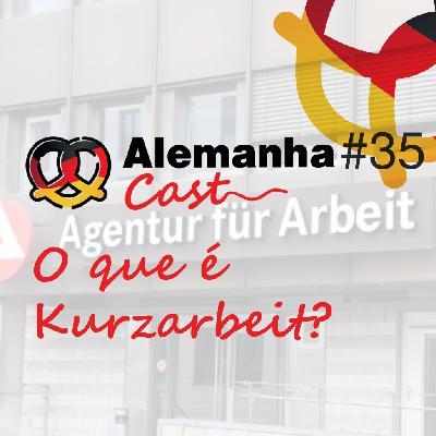 #35 O que é Kurzarbeit?