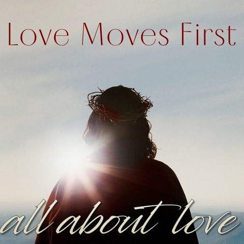 03-15-2020 Love Moves First