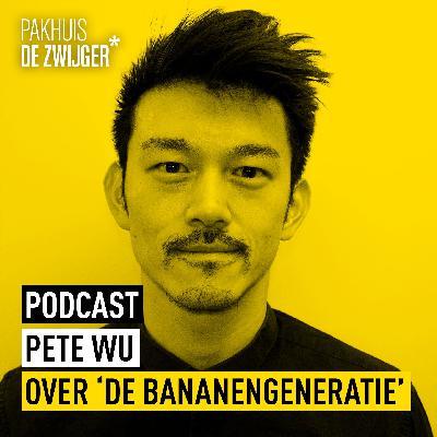 Pete Wu over 'De Bananengeneratie'