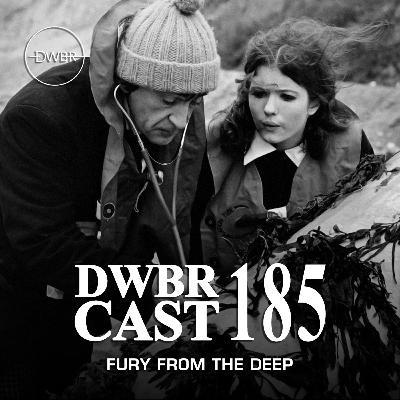 DWBRcast 185 - Série Clássica: Fury from the Deep! Ganhando do vilão no grito!