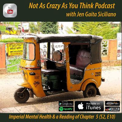 The Imperialist Global Mental Health Movement and a Reading of Chapter 5: A Sentence to Bear (S2, E10)