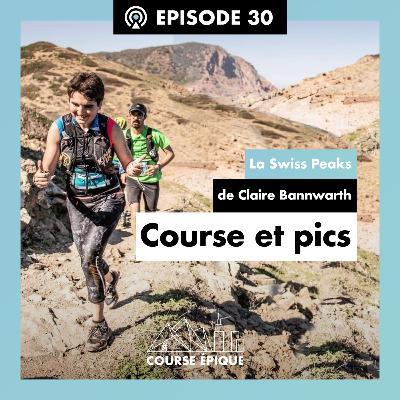 """#30 """"Course et pics"""", la Swiss Peaks de Claire Bannwarth"""