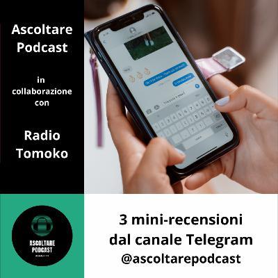 Altre 3 recensioni di podcast dal canale Telegram di Ascoltare Podcast - p. 107