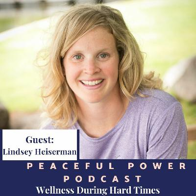 Lindsey Heiserman Wellness During Hard Times
