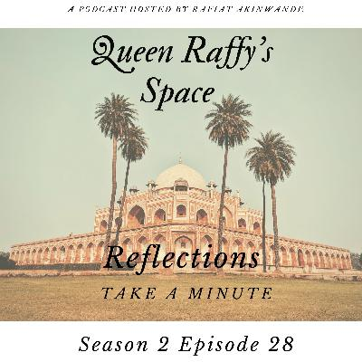 Reflections - Take A Minute Season 2 Ep28 (The Finale)