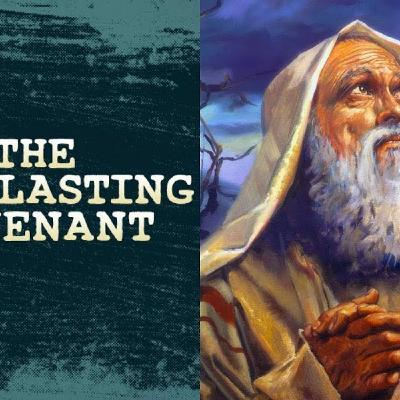 Ep. 19 - What is The Everlasting Covenant?