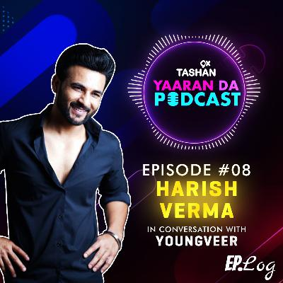 Ep 8: 9x Tashan Yaaran Da Podcast ft. Harish Verma