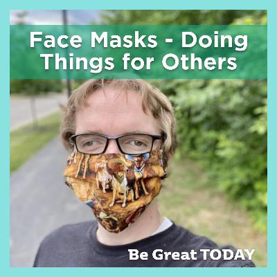 Episode 148: Face Masks - Doing Things for Others