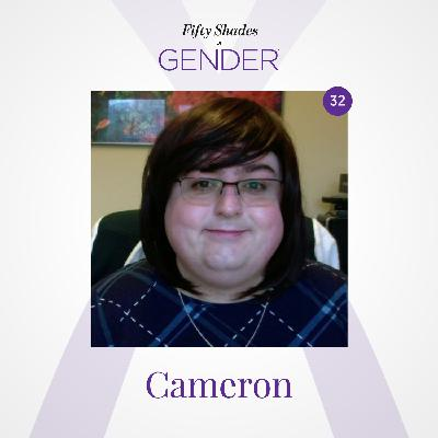 32. CAMERON: female but trans, trans-feminine