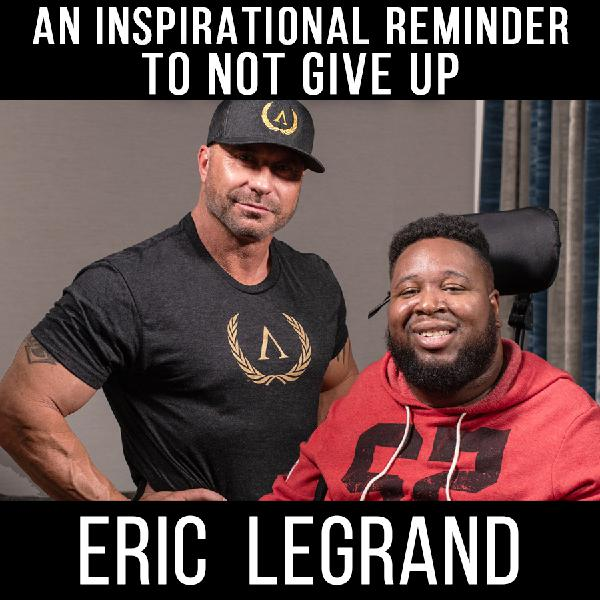 NEVER GIVE UP! - with Eric Legrand