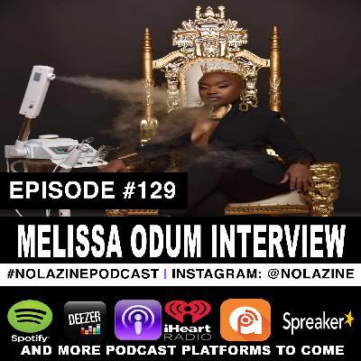 Episode #129 With Entrepreneur Melissa Odum Owner of Queendom Aesthetics