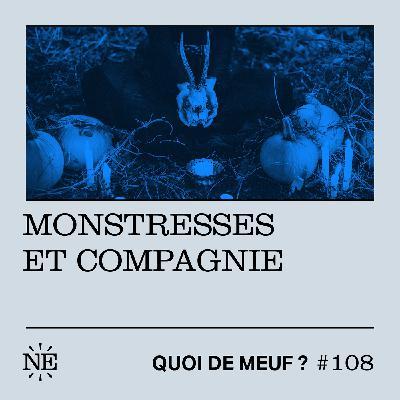 #108 - Monstresses et compagnie