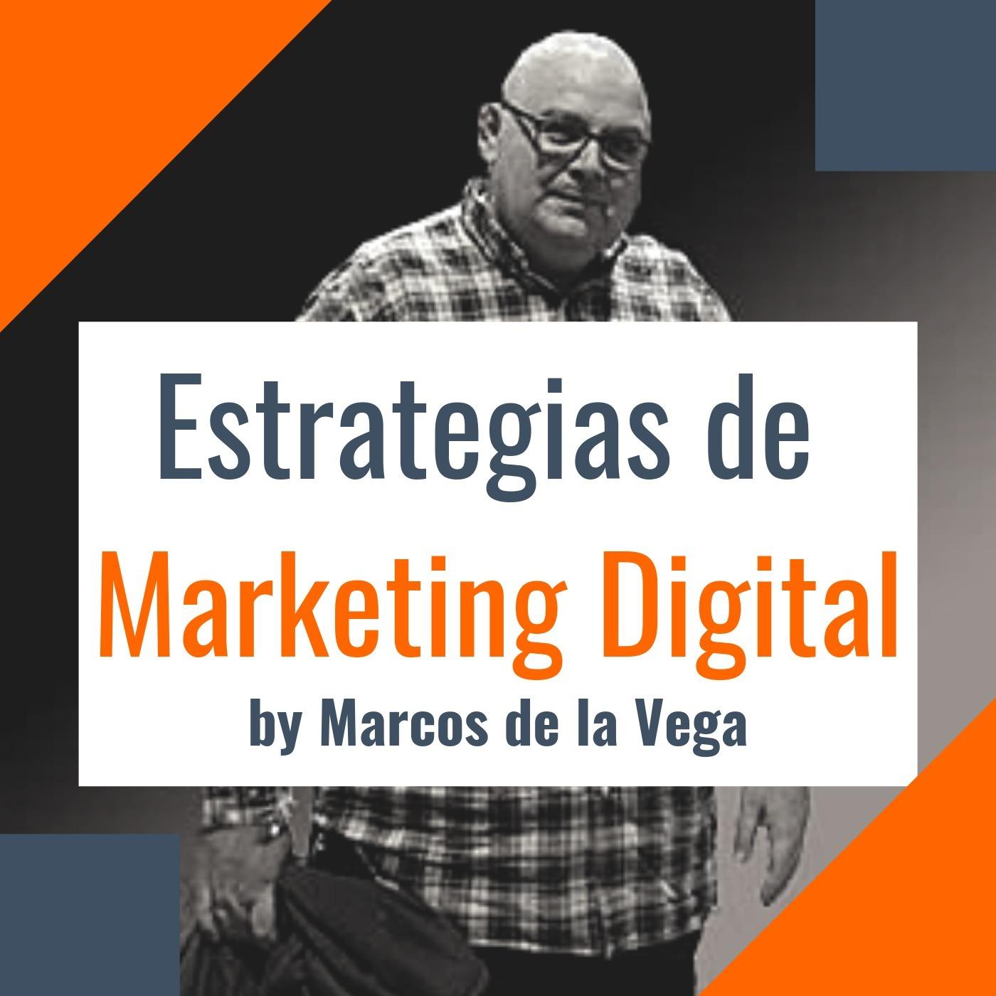 Estrategias de Marketing Digital by Marcos de la Vega