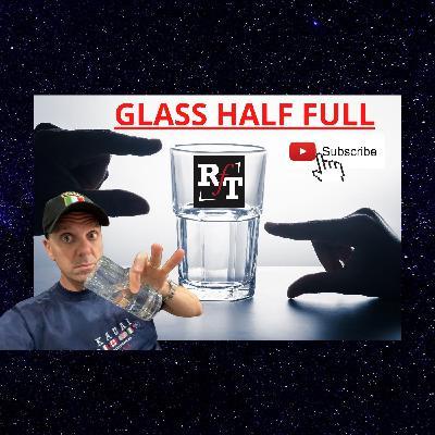 Glass Half Full - 4:7:21, 8.31 PM