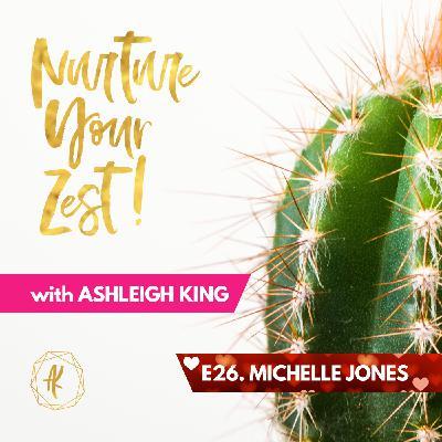 #NurtureYourZest Episode 26 with special guest Michelle Jones #ValentinesDay