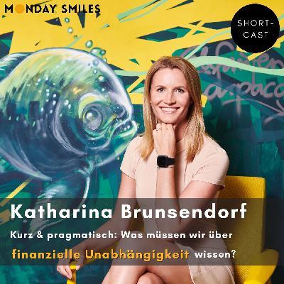 13 - Shortcast: Katharina, was müssen wir über finanzielle Unabhängigkeit wissen?