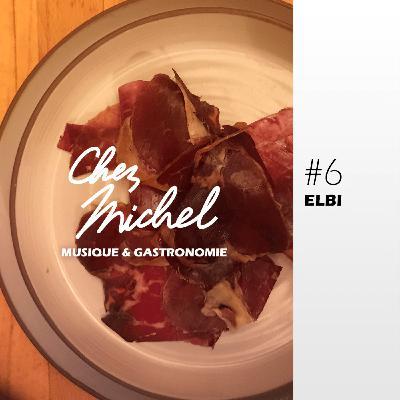 Chez Michel #6 - elbi
