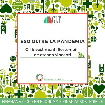1. ESG oltre la pandemia, gli Investimenti Sostenibili ne escono vincenti (con Claudia Segre, Global Thinking Foundation)