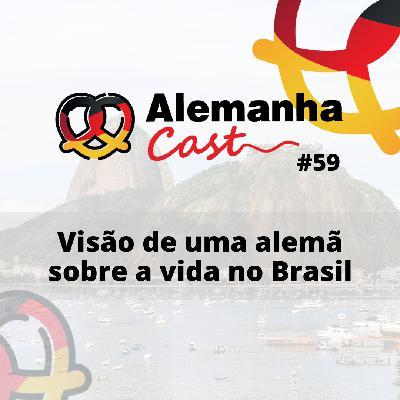 #59 Visão de uma alemã sobre a vida no Brasil