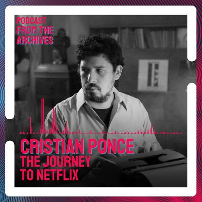 Cristian Ponce and the Journey to Netflix