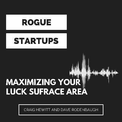 RS231: Maximizing Your Luck Surface Area