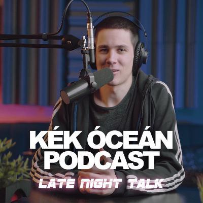 Hány feliratkozód van Youtube-on? Számít? | Kék Óceén Late Night Talk