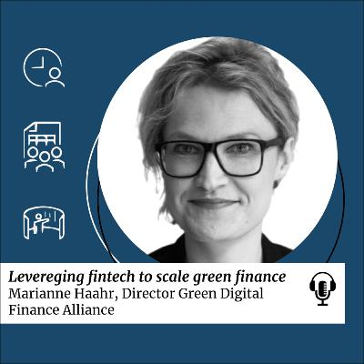 SDG 17: Leveraging fintech to scale green finance with Marianne Haahr