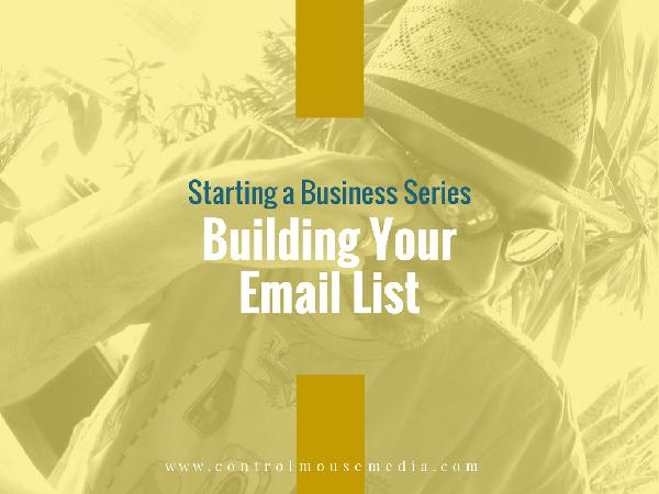 Building Your Email List (Episode 129)