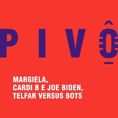 #14 - Margiela, Cardi B e Joe Biden, Telfar versus Bots