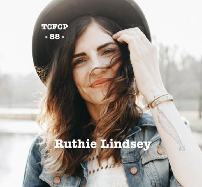 88: Episode 88 - Talking Truth with Ruthie Lindsey