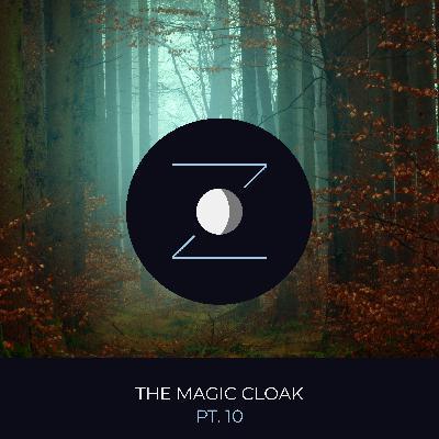 The Magic Cloak pt. 10
