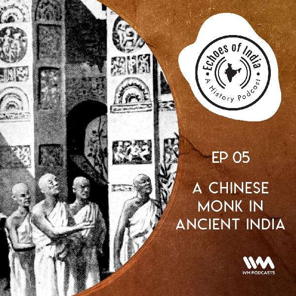 S02 E05: A Chinese Monk in Ancient India