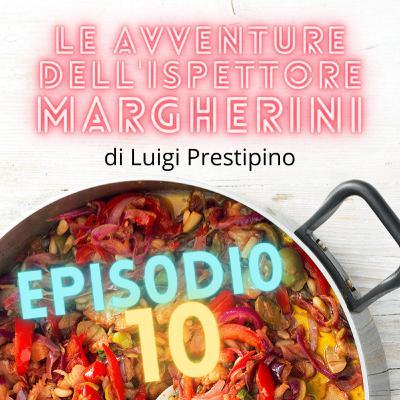 Le avventure dell'ispettore Margherini - Ep. 10