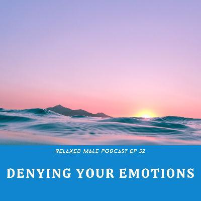 Denying Your Emotions