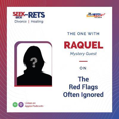 사기 결혼  The One with Raquel (Mystery guest) – The Red Flags Often Ignored: Episode 33 (2020)