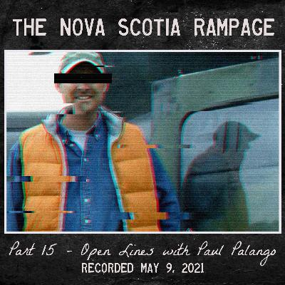 the Nova Scotia Rampage - part 15 - open lines with Paul Palango (recorded may 9)