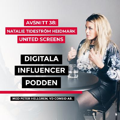38. Natalie Tideström Heidmark, vd United Screens – influencer marketing och framtidens sociala plattformar
