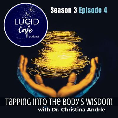 Tapping Into the Body's Wisdom with Dr. Christina Andrle