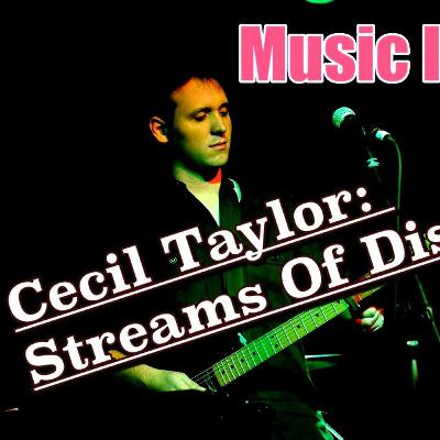 Music In Mind Episode #7 - Cecil Taylor: Streams of Discourse (Part 1 of 2)