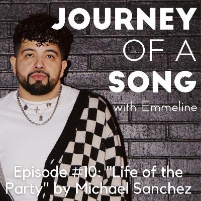"Episode 10: ""Life of the Party"" by Michael Sanchez"