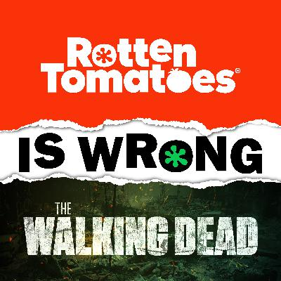 49: We're Wrong About... The Walking Dead (TV Review)