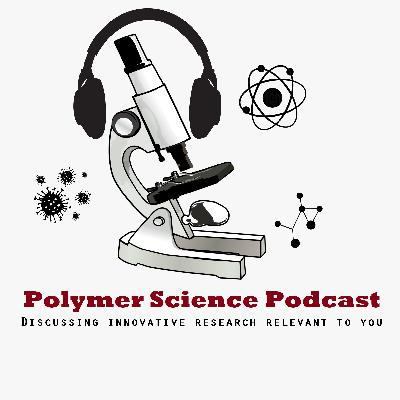Episode 4: Talking to Dr Joshua Tropp about specializing in conjugated polymers for applications in sensors and flexible electronics