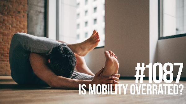 1087: Is Mobility Overrated?