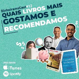 Quais livros mais gostamos e recomendamos | DinheiramaCast#E12S03