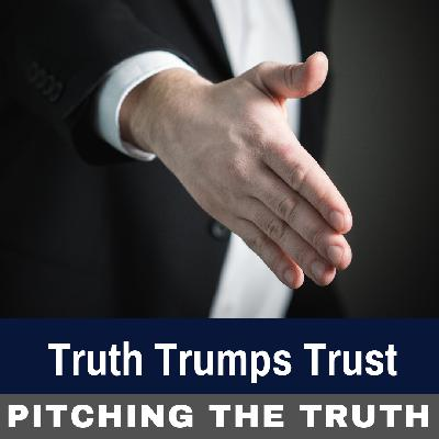 Truth Trumps Trust